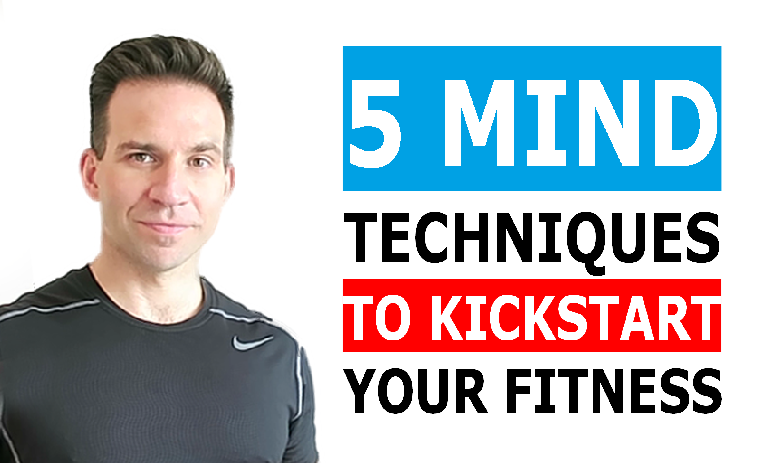 5-mind-techniques-to-kickstart-your-fitness