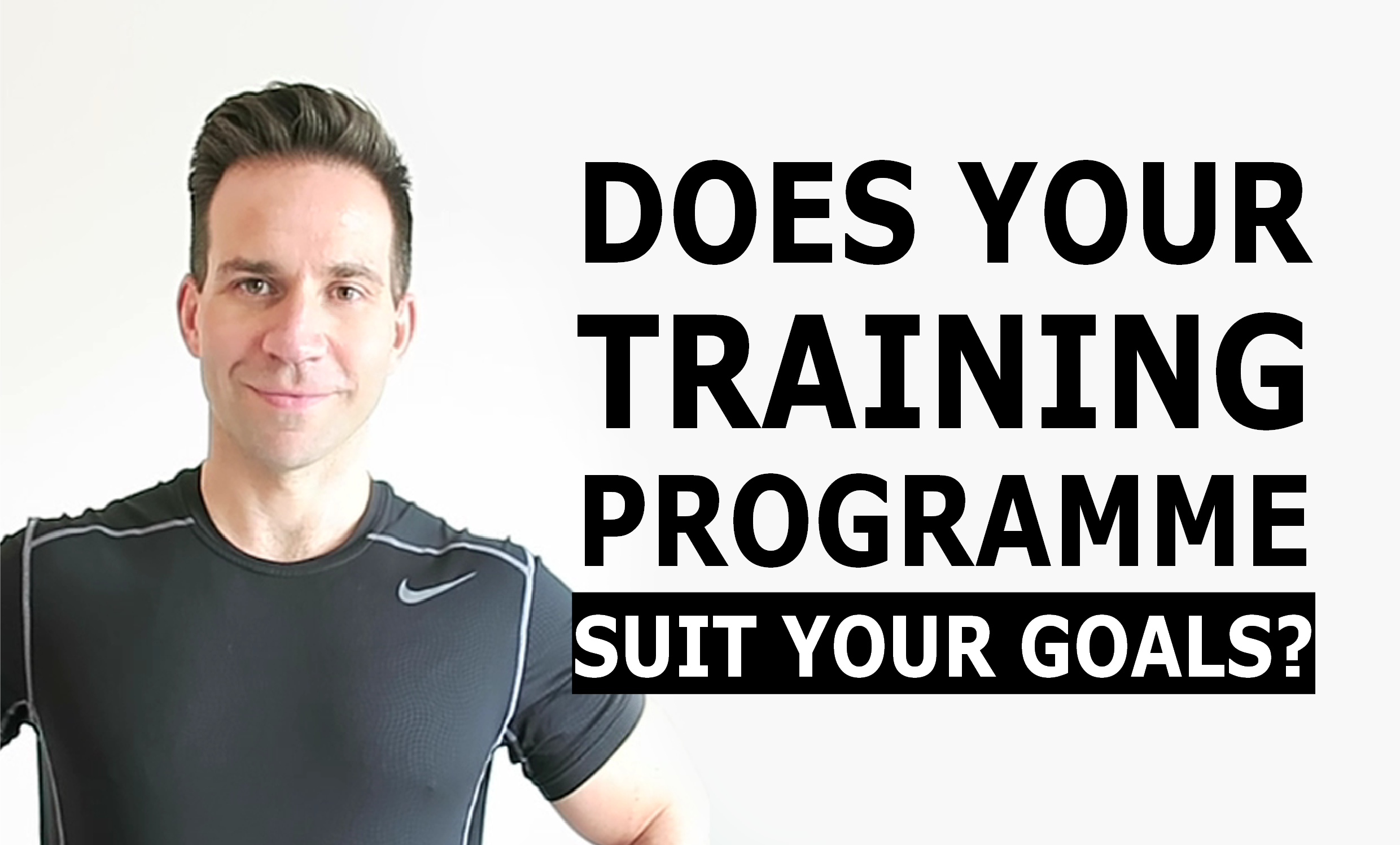does your training programme suit your goals?