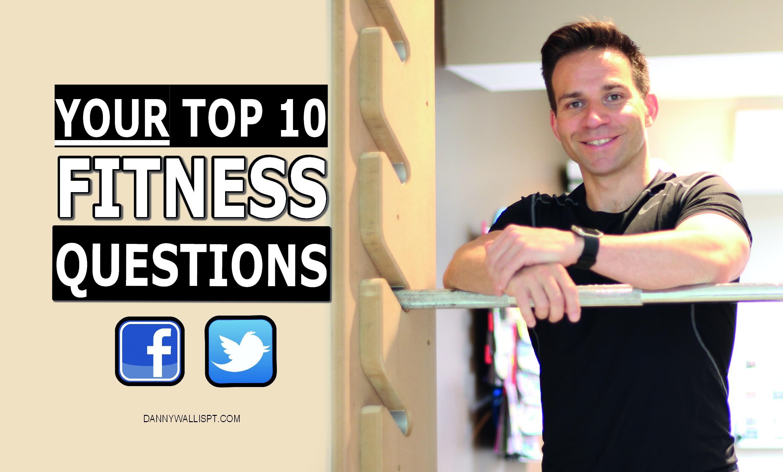 top ten fitness questions