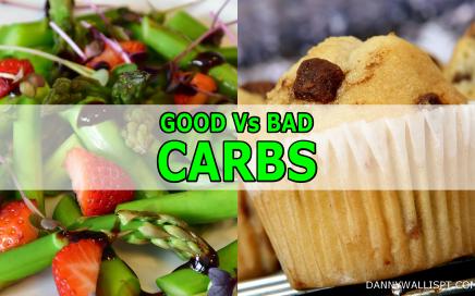 Good Vs bad Carbs danny Personal Trainer Blog