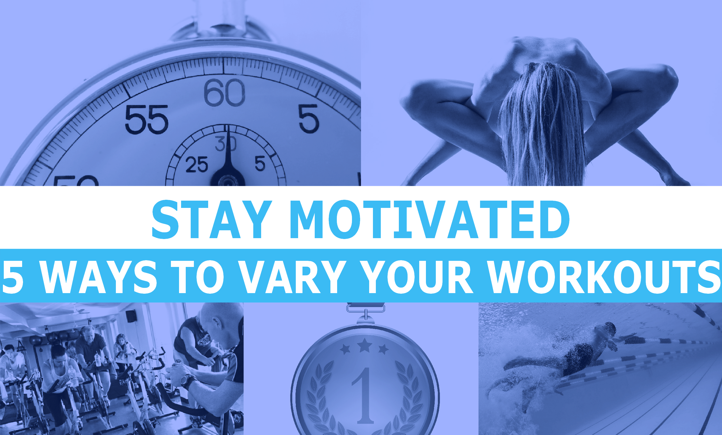 STAY MOTIVATED 5 WAYS TO VARY YOUR WORKOUTS